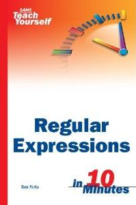 Teach Yourself Regular Expression In 10 Minutes - Ben Forta,Regular Expression,Sams Publication