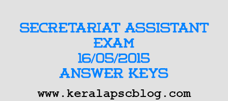 Kerala PSC Secretariat Assistant Exam 16-5-2015 Answer Keys