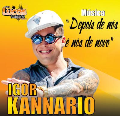 http://www.suamusica.com.br/#!/IgorKannarioDepoisdenosenosdenovo