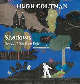"""Shadows - Songs of Nat King Cole""  Hugh Coltman"