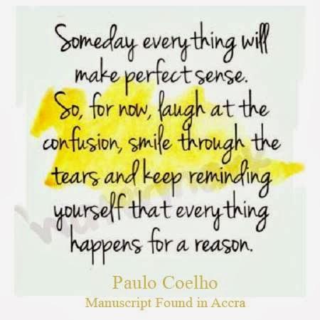 Μια μέρα όλα θα έχουν νόημα ~ Paulo Coelho