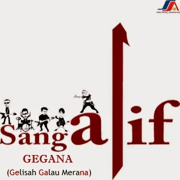Sang Alif – Gegana ( Gelisah Galau Merana )