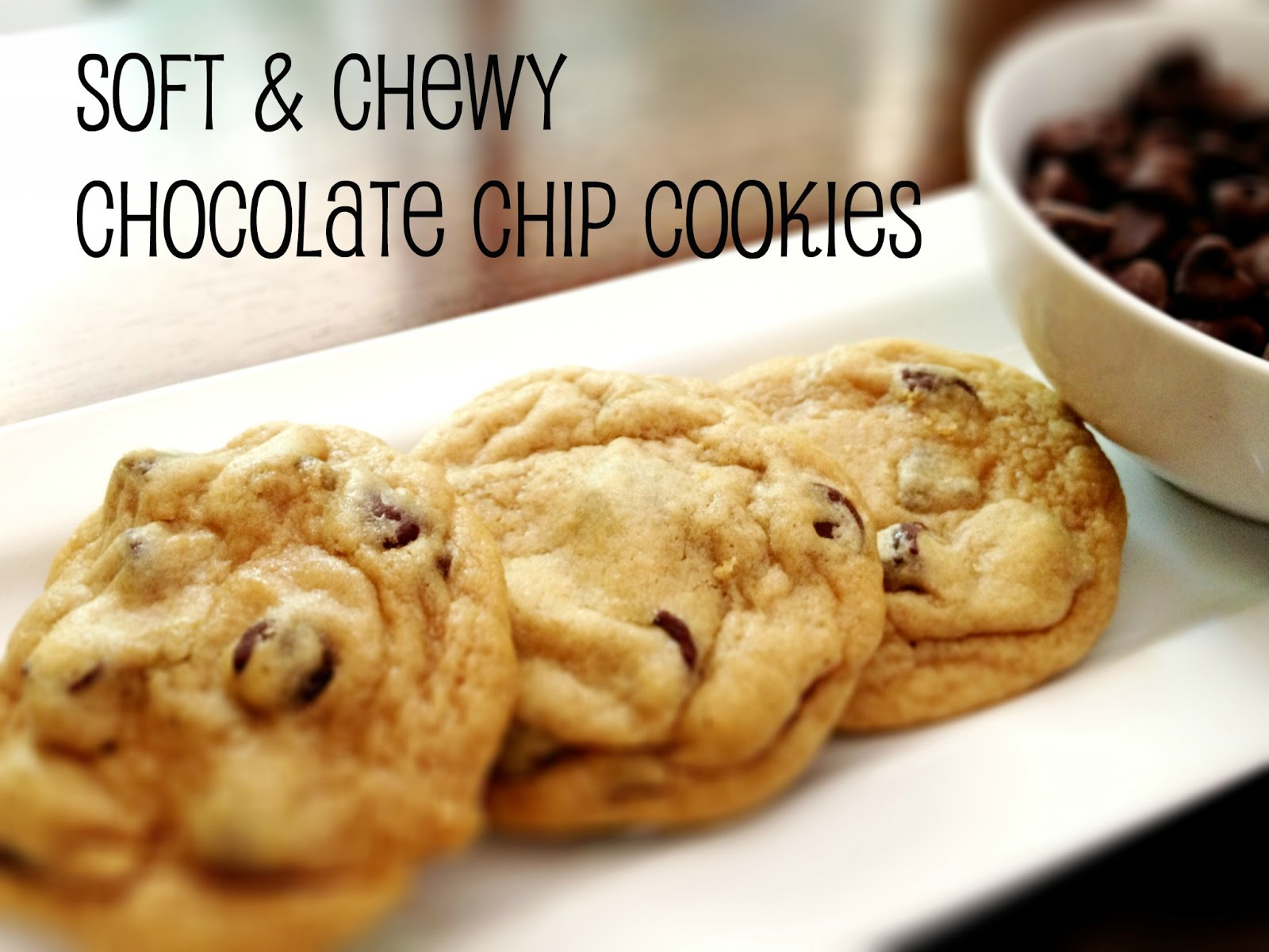 Life With The Williams: Soft & Chewy Chocolate Chip Cookies