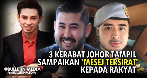 3 Kerabat Johor Tampil Sampaikan MESEJ TERSIRAT Kepada Rakyat