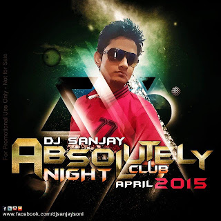 Absolutely Night Club ( April 2015 ) DJ Sanjay
