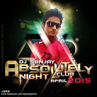 Absolutely Night Club ( April 2015 ) DJ Sanjay