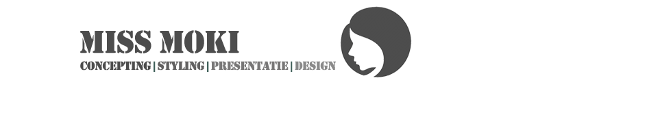Miss Moki - Bloggin' | Concepting | Styling | Presentatie | Design