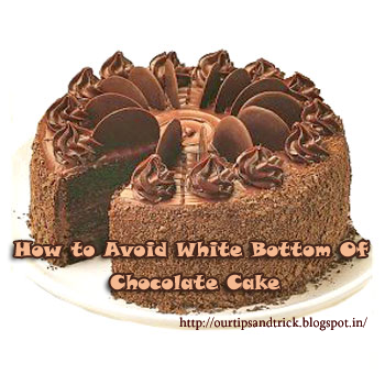 How to Avoid White Bottom Of Chocolate Cake