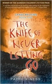 https://www.goodreads.com/book/show/2118745.The_Knife_of_Never_Letting_Go?from_search=true