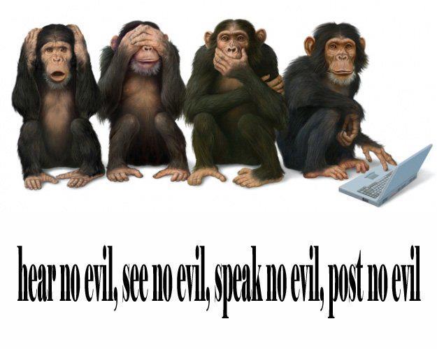 Hear no evil see no evil speak no evil post no evilSee No Evil Hear No Evil Speak No Evil