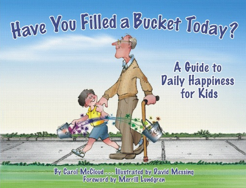 http://www.amazon.com/Filled-Bucket-Today-Guide-Happiness/dp/0978507517/ref=sr_1_1?ie=UTF8&qid=1409370919&sr=8-1&keywords=how+to+fill+a+bucket