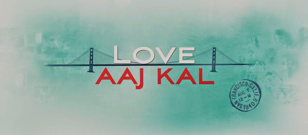 Love Aaj Kal (2009) S2 s Love Aaj Kal (2009)