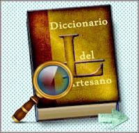 Accede al Diccionario del Artesano