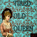 AKV- Tired Old Queen