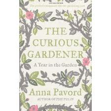 Front cover of the curious gardener book by anna pavord by garden muses: a Toronto gardening blog