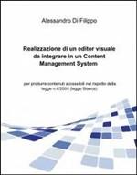 Realizzazione di un editor visuale da integrare in un content management system per produrre contenuti accessibili nel rispetto della legge n. 4/2004 (legge Stanca)