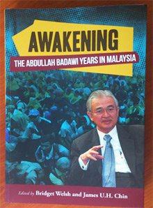 Awakening: The Abdullah Badawi Years in Malaysia