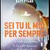 """Oggi in libreria: """"Sei tu il mio per sempre"""" di Katy Evans"""