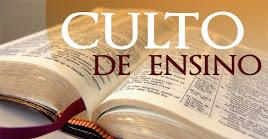CULTO DE ENSINO BÍBLICO