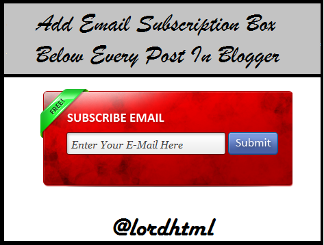 Email Subscription Box Below Every Post In Blogger