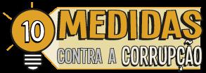 10 MEDIDAS CONTRA A CORRUPÃO