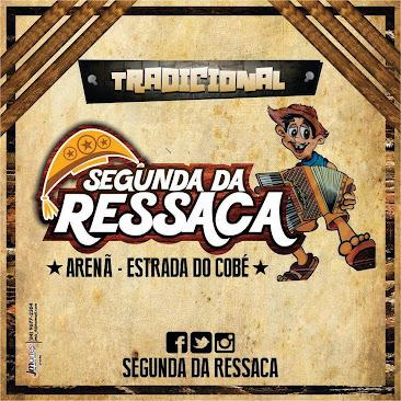 SEGUNDA DA RESSACA NO ARENÃ