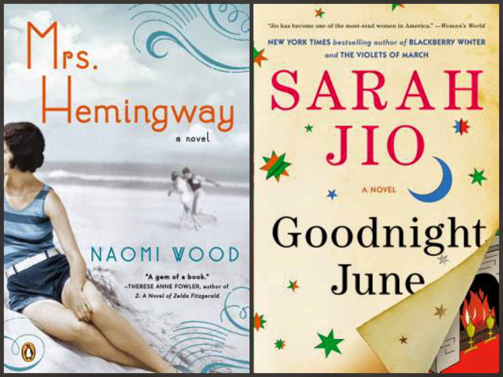 Mrs. Hemingway by Naomi Wood; Goodnight June by Sarah Jio