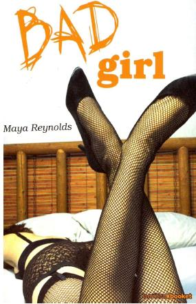 Bad Girl - Maya Reynolds [PDF | Español | 1.33 MB]