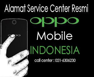 Alamat Service Center Resmi OPPO Mobile Indonesia dan Call Center