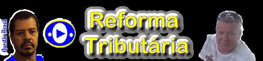Reforma Tributária | Gilson Caroço | L