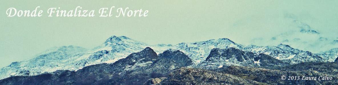 ~Donde Finaliza El Norte~