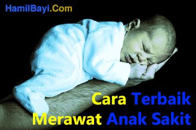 Cara Terbaik Merawat Anak Sakit