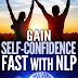 NLP: Gain Self-Confidence Fast - Free Kindle Non-Fiction