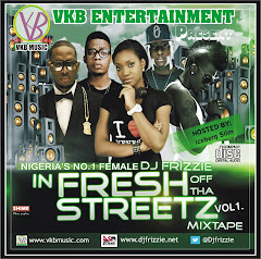 DJ Frizzie the No1 Nigeria's Female Dj Frizzie in {FRESH OFF THA STREETZ} Featuring the hottest Nig