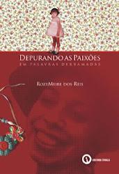 """Livro """"Depurando as Paixões em Palavras Derramadas"""""""