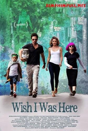 Anh Ước Được Ở Đó - Wish I Was Here
