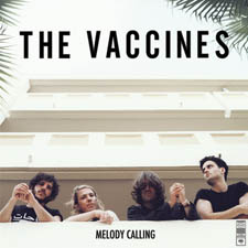 The Vaccines - Melody Calling Ep