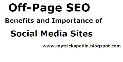 Off-Page SEO-Benefits and Importance of Social Media Sites