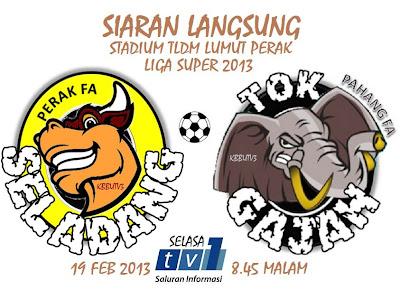 PERAK VS PAHANG LIVE STREAMING LIGA SUPER 19 FEBRUARI 2013