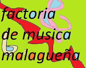 FACTORIA DE MUSICA MALAGUEÑA