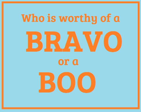 Bravo or boo? You decide.