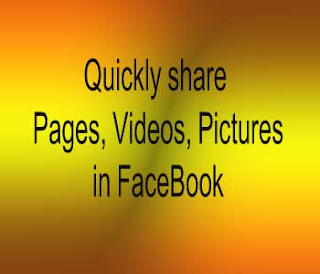 quickly share  pages videos prictures in FaceBook