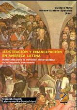 Ilustración y emancipación en América latina. N. G. Specchia y G. Ortiz