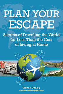 Plan Your Escape Now Travel Book secrets Wayne Dunlap
