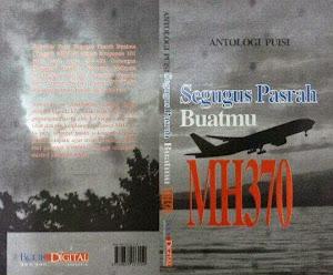 Antologi Puisi: Segugus Pasrah Buatmu, MH 370.