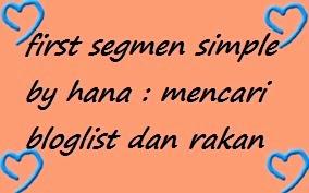 Segmen Simple by Hana mencari bloglist dan rakan