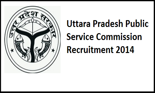 UPPSC Recruitment 2014 Notification www.uppsc.up.nic.in