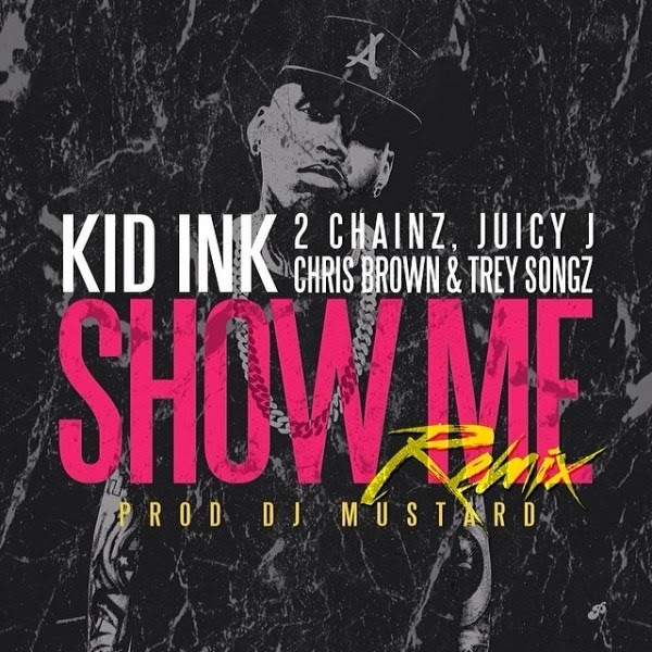 Kid Ink And Chris Brown Show Me Free Download
