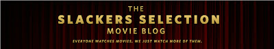 The Slackers Selection Movie Blog