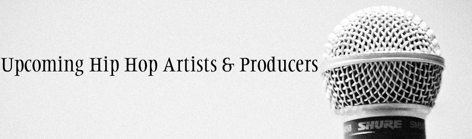 Upcoming Hip Hop Artists/Producers